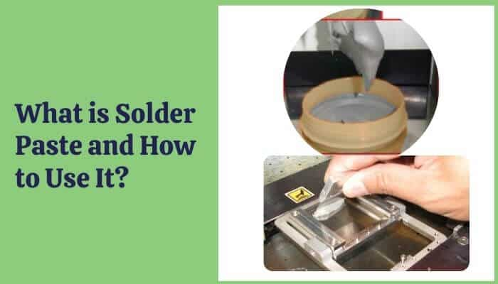 What is Solder Paste and How to Use It