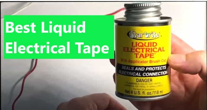 Best Liquid Electrical Tape